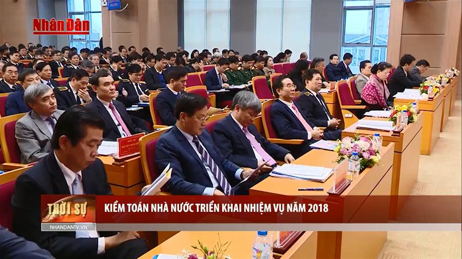 Kiểm toán Nhà nước triển khai nhiệm vụ năm 2018